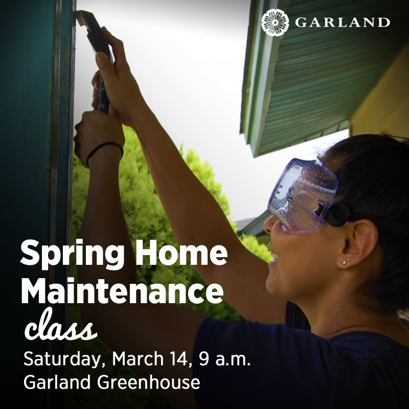 Spring Home Maintenance Class | Saturday, March 14, 9 a.m. | Garland Greenhouse